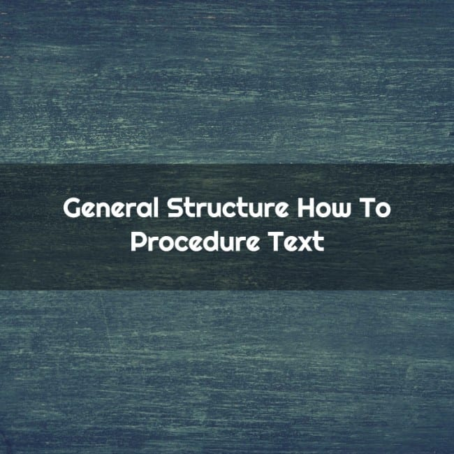 General Structure How To Procedure Text