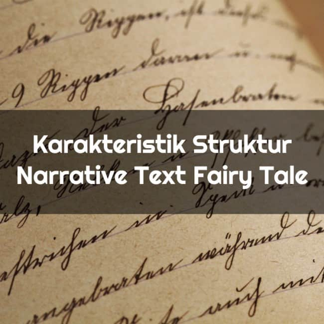 Karakteristik Struktur Narrative Text Fairy Tale