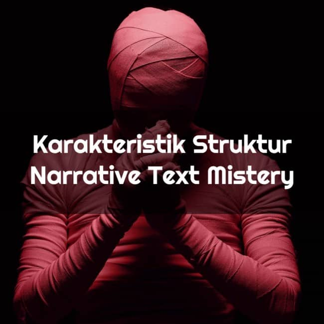 Karakteristik Struktur Narrative Text Mistery